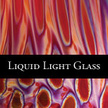 Liquid Light Glass