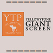 Yellowstone GIANT Screen