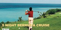 5 Night Bermuda Cruise from $509